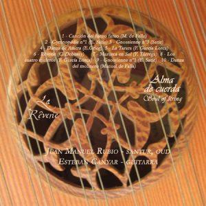 La Reverie · Soul of String · Alma de cuerda · Juan Manuel Rubio, santur, oud & M. Esteban Canyar, guitarra