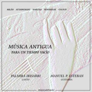 Música antigua para un tiempo vacío - Manuel Esteban & Palmira Irisarri